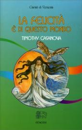 LA FELICITà è DI QUESTO MONDO di Timothy Casanova