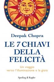 LE 7 CHIAVI DELLA FELICITà (EBOOK) Un viaggio verso l'illuminazione e la gioia di Deepak Chopra