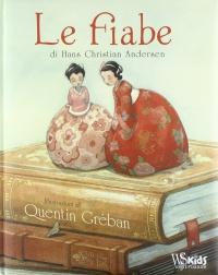 LE FIABE di Hans Christian Andersen, Quentin Gréban