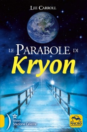 LE PARABOLE DI KRYON Versione aggiornata con nuova traduzione di Kryon, Lee Carroll