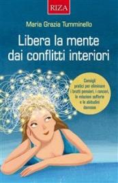 LIBERA LA MENTE DAI CONFLITTI INTERIORI (EBOOK)