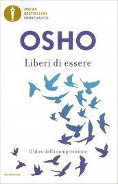 LIBERI DI ESSERE Il libro della comprensione - Nuova edizione di Osho