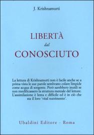 LIBERTA' DAL CONOSCIUTO di Jiddu Krishnamurti