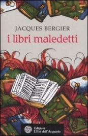 I LIBRI MALEDETTI di Jacques Bergier