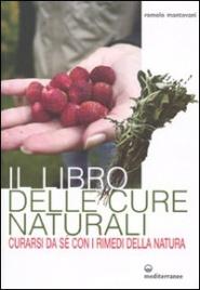 IL LIBRO DELLE CURE NATURALI Seconda edizione di Romolo Mantovani