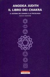 IL LIBRO DEI CHAKRA Il sistema dei chakra e la psicologia di Anodea Judith