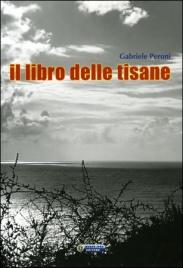 IL LIBRO DELLE TISANE di Gabriele Peroni
