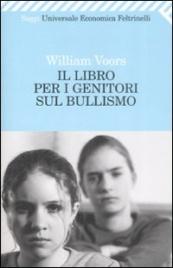 IL LIBRO PER I GENITORI SUL BULLISMO di William Voors