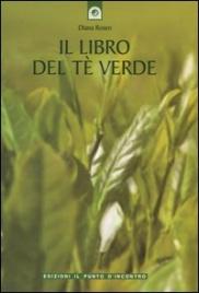 IL LIBRO DEL Tè VERDE di Diana Rosen