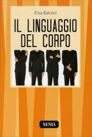 IL LINGUAGGIO DEL CORPO di Elisa Balconi