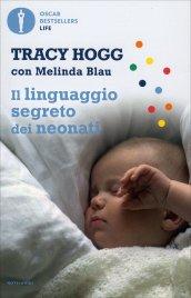 IL LINGUAGGIO SEGRETO DEI NEONATI di Tracy Hogg, Melinda Blau