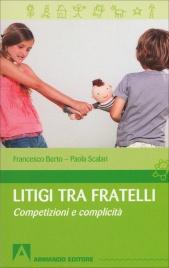 LITIGI TRA FRATELLI Competizioni e complicità di Paola Scalari, Francesco Berto