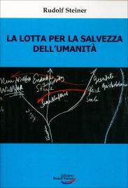 LA LOTTA PER LA SALVEZZA DELL'UMANITà di Rudolf Steiner