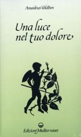 UNA LUCE NEL TUO DOLORE di Amadeus Voldben
