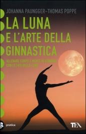 LA LUNA E L'ARTE DELLA GINNASTICA di Johanna Paungger - Thomas Poppe