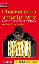 L'Hacker dello Smartphone (eBook)