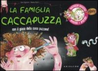 La Famiglia Caccapuzza - Con il Gioco della Casa Puzzona