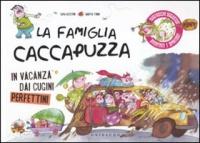 La Famiglia Caccapuzza - In vacanza dai cugini perfettini