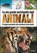 La Mia Grande Enciclopedia degli Animali