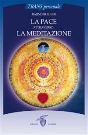 La Pace Attraverso la Meditazione (eBook)