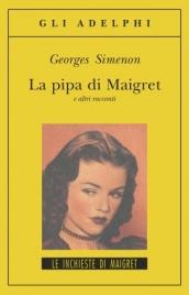 La Pipa di Maigret e altri Racconti