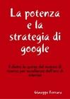 La Potenza e la Strategia di Google (eBook)