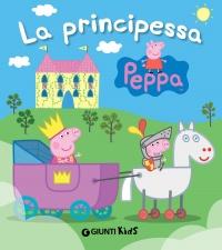 Peppa Pig: La Principessa (eBook)