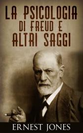 La Psicologia di Freud e Altri Saggi (eBook)