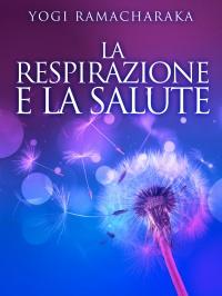 La Respirazione e la Salute (eBook)