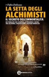 La Setta degli Alchimisti - Il Segreto dell'Immortalità (eBook)