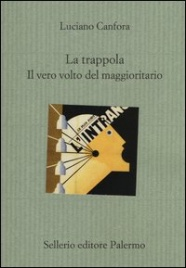La Trappola - Il Vero Volto del Maggioritario