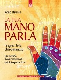 La Tua Mano Parla - I segreti della chiromanzia (eBook)