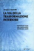 LA VIA DELLA TRASFORMAZIONE INTERIORE di Franco Nanetti