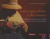 Latina, Equa, Solidale - L'Altra America