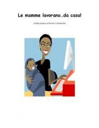 Lavorare da Casa è Facile (eBook)