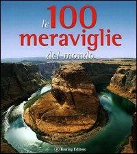 Le 100 Meraviglie del Mondo