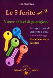 Le 5 Ferite: Vol. II - Nuove Chiavi di Guarigione