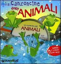 Le Canzoncine degli Animali (con allegato CD audio)