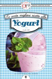Le Cento Migliori Ricette con lo Yogurt (eBook)