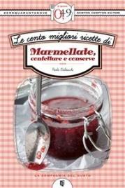 Le Cento Migliori Ricette di Marmellate, Confetture e Conserve (eBook)