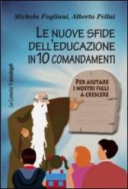 Le Nuove Sfide dell'Educazione in 10 Comandamenti