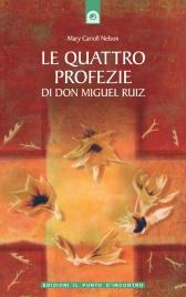 Le Quattro Profezie di Don Miguel Ruiz (eBook)