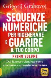 Sequenze Numeriche per Rigenerare e Guarire il Tuo Corpo - Vol. 1
