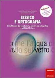 Lessico e Ortografia - Vol. 1: Prima e Seconda Classe Primaria e Prevenzione DSA