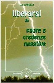 Liberarsi da paure e credenze negative