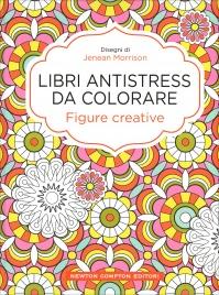 Libri Antistress da Colorare - Figure Creative