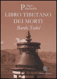 Libro Tibetano dei Morti - Bardo Todol