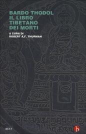Bardo Thodol - Il Libro Tibetano dei Morti