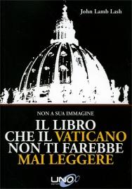 Il Libro che il Vaticano Non Ti Farebbe Mai Leggere