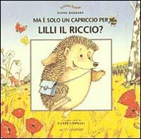 Ma è solo un Capriccio per Lilli il Riccio?